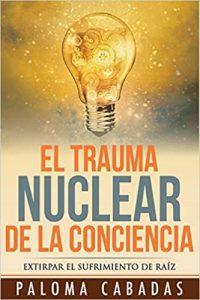 el trauma nuclear de la consciencia