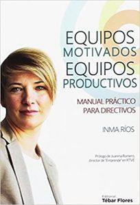equipos motivados y productivos libro de autoayuda